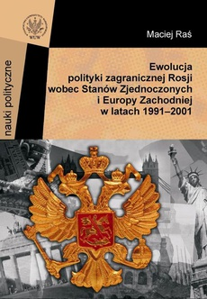 Ewolucja polityki zagranicznej Rosji wobec Stanów Zjednoczonych i Europy Zachodniej w latach 1991-2001