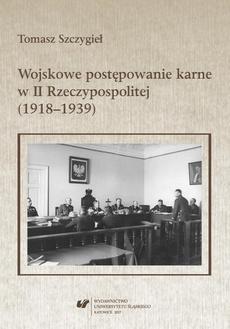 Wojskowe postępowanie karne w II Rzeczypospolitej (1918–1939)