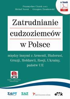 Zatrudnianie cudzoziemców w Polsce – m.in. z Armenii, Białorusi, Gruzji, Mołdawii, Rosji, Ukrainy, państw UE