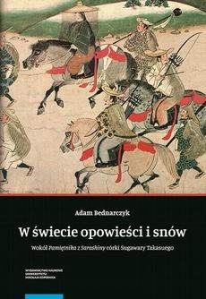 """W świecie opowieści i snów. Wokół """"Pamiętnika z Sarashiny"""" córki Sugawary Takasuego"""