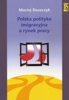 Polska polityka imigracyjna a rynek pracy
