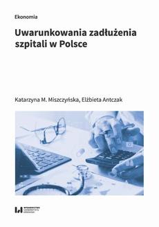Uwarunkowania zadłużenia szpitali w Polsce