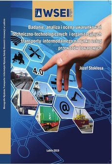 Badanie, analiza i ocena uwarunkowań techniczno-technologicznych i organizacyjnych transportu intermodalnego na rynku usług przewozów towarowych