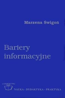 Bariery informacyjne: podstawy teoretyczne i próba badań w środowisku naukowym