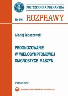 Progonozowanie w wielosymptomowej diagnostyce maszyn