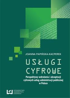 Usługi cyfrowe. Perspektywy wdrożenia i akceptacji cyfrowych usług administracji publicznej w Polsce