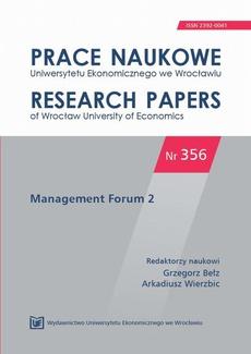 Prace Naukowe Uniwersytetu Ekonomicznego we Wrocławiu nr 356. Management Forum 2