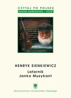 """Czytaj po polsku. T. 2: Henryk Sienkiewicz: """"Latarnik"""", """"Janko Muzykant"""". Wyd. 4."""