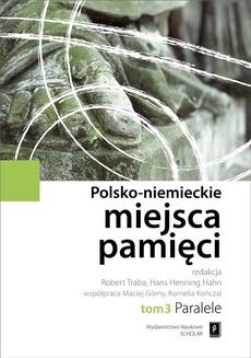 Polsko-niemieckie miejsca pamięci Tom 3