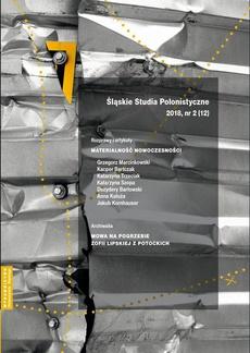 """""""Śląskie Studia Polonistyczne"""" 2018, nr 2 (12): Rozprawy i artykuły: Materialność nowoczesności. Archiwalia: Mowa na pogrzebie Zofii Lipskiej z Potockich"""