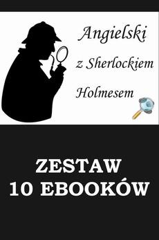 10 ebooków: Angielski z Sherlockiem Holmesem. Detektywistyczny kurs językowy.
