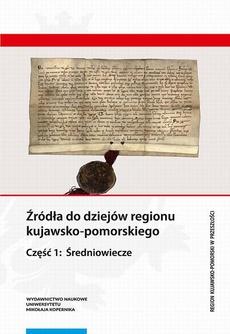 Źródła do dziejów regionu kujawsko-pomorskiego.