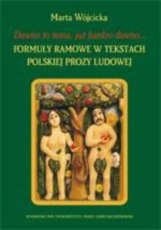 Dawno to temu, już bardzo dawno? Formuły ramowe w tekstach polskiej prozy ludowej