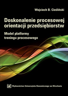 Doskonalenie procesowej orientacji przedsiębiorstw