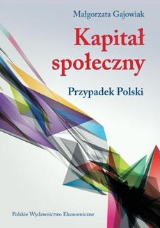 Kapitał społeczny. Przypadek Polski