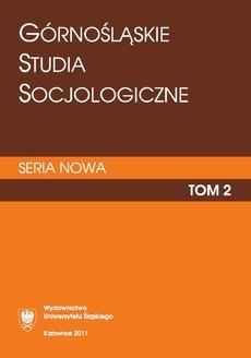 """""""Górnośląskie Studia Socjologiczne. Seria Nowa"""". T. 2"""