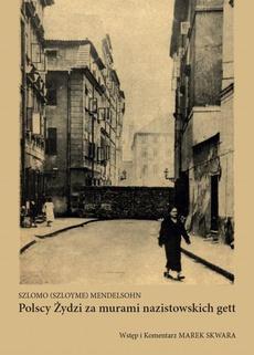 Polscy Żydzi za murami nazistowskich gett