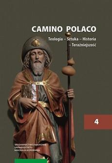 Camino Polaco. Teologia – Sztuka – Historia – Teraźniejszość. Tom 4