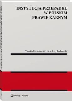 Instytucja przepadku w polskim prawie karnym