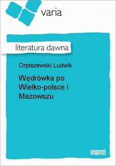 Wędrówka po Wielko-polsce i Mazowszu