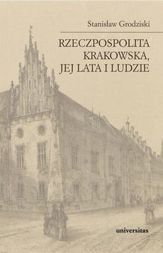 Rzeczpospolita Krakowska jej lata i ludzie