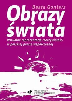 Obrazy świata - 02 Andrzeja Stasiuka widzenia i olśnienia