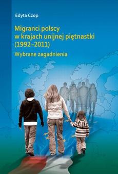 Migranci polscy w krajach unijnej piętnastki (1992-2011). Wybrane zagadnienia
