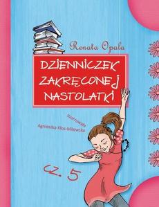 Dzienniczek zakręconej nastolatki cz.5
