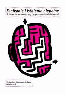 """Zanikanie i istnienie niepełne - 07 """"Ja"""" psychotyczne – """"ja"""" twórcze. O """"Aurelii"""" Gérarda de Nervala"""