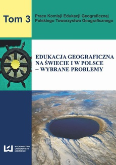 Edukacja geograficzna na świecie i w Polsce - wybrane problemy