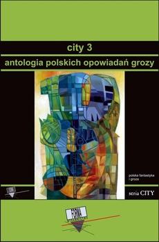 City 3. Antologia polskich opowiadań grozy