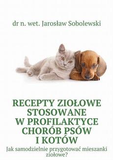 Recepty ziołowe stosowane w profilaktyce chorób psów i kotów