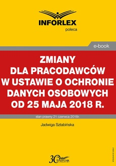 Zmiany dla pracodawców w ustawie o ochronie danych osobowych od 25 maja 2018 r.