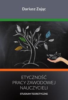 Etyczność pracy zawodowej nauczycieli