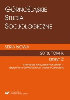 """""""Górnośląskie Studia Socjologiczne. Seria Nowa"""" 2018, T. 9, z. 2: Metropolie jako przedmiot badań — zagraniczne doświadczenia, polskie oczekiwania"""