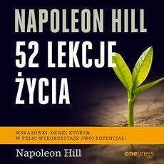 Napoleon Hill. 52 lekcje życia