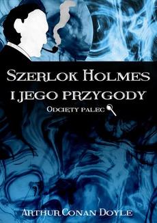 Szerlok Holmes i jego przygody. Odcięty palec