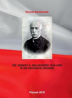INŻ. ERNEST A. MALINOWSKI 1818-1899 W 200 ROCZNICĘ URODZIN