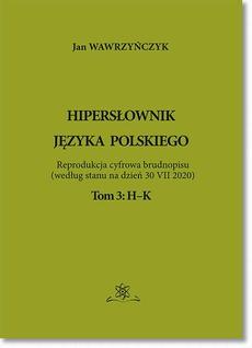 Hipersłownik języka Polskiego Tom 3: H-K