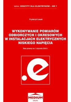 Wykonywanie pomiarów odbiorczych i okresowych w instalacjach elektrycznych niskiego napięcia