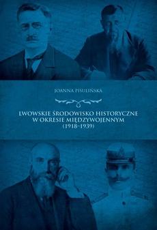 Lwowskie środowisko historyczne w okresie międzywojennym (1918-1939)