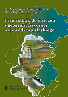 Przewodnik do ćwiczeń z geografii fizycznej województwa śląskiego