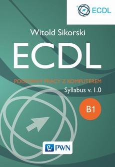 ECDL. Podstawy pracy z komputerem. Moduł B1. Syllabus v. 1.0