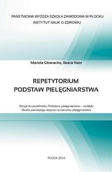 Repetytorium podstaw pielęgniarstwa. Skrypt do przedmiotu Podstawy pielęgniarstwa – wykłady