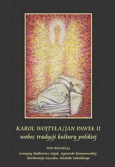 Karol Wojtyła/Jan Paweł II wobec tradycji kultury polskiej