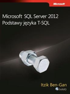 Microsoft SQL Server 2012 Podstawy języka T-SQL