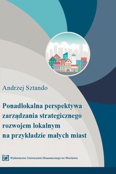 Ponadlokalna perspektywa zarządzania strategicznego rozwojem lokalnym na przykładzie małych miast