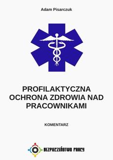 Profilaktyczna ochrona zdrowia nad pracownikami. Komentarz