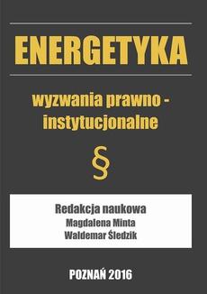 Energetyka wyzwania prawno-instytucjonalne
