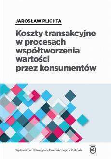 Koszty transakcyjne w procesach współtworzenia wartości przez konsumentów